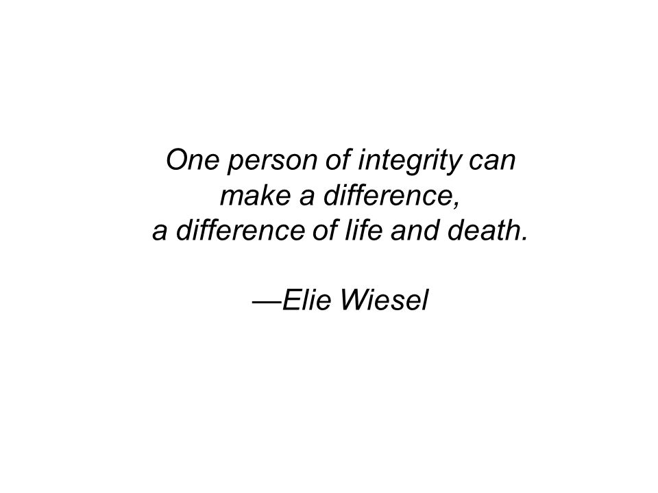 One person of integrity can make a difference,