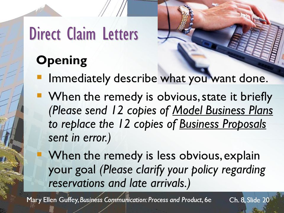 Direct Claim Letters Opening Immediately describe what you want done.