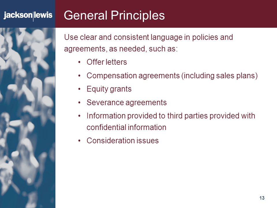 General Principles Use clear and consistent language in policies and agreements, as needed, such as: