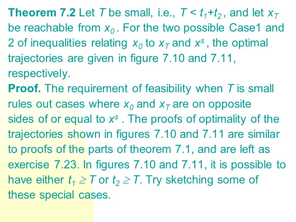 Theorem 7.2 Let T be small, i.e., T < t1+t2 , and let xT