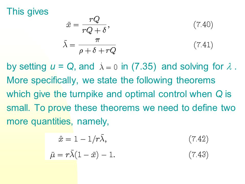 This gives by setting u = Q, and in (7.35) and solving for  . More specifically, we state the following theorems.