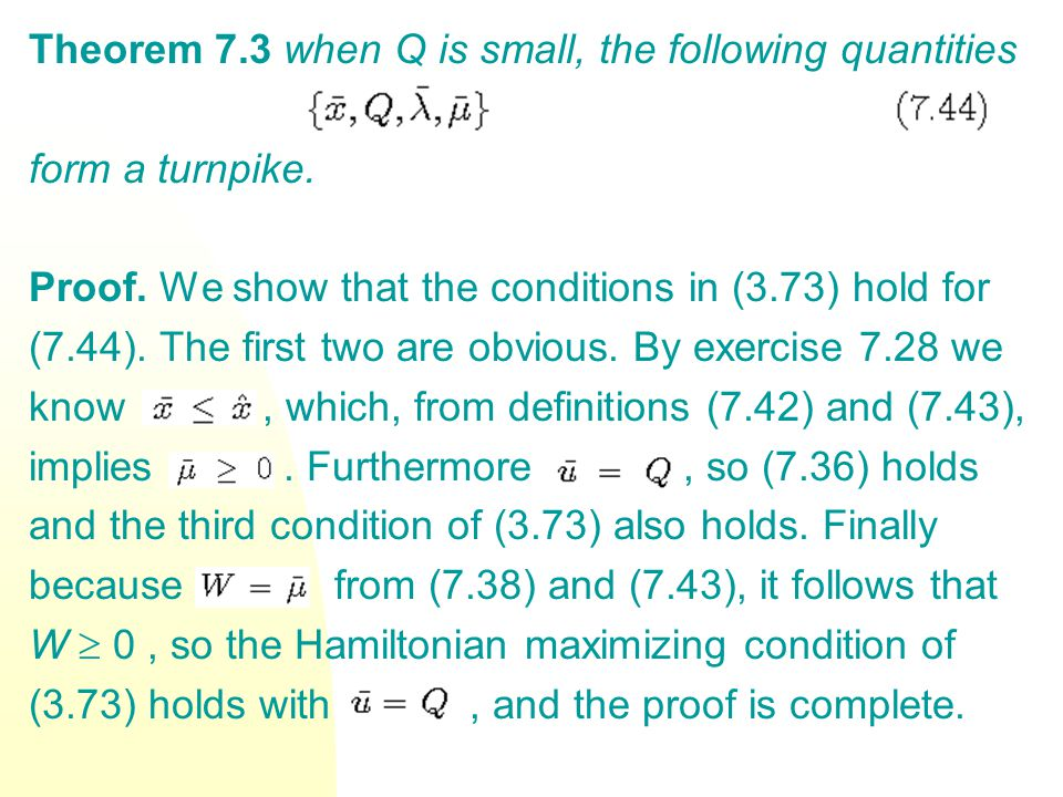 Theorem 7.3 when Q is small, the following quantities