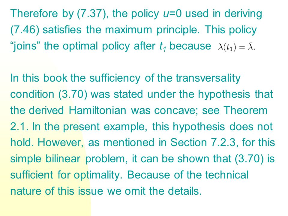Therefore by (7.37), the policy u=0 used in deriving