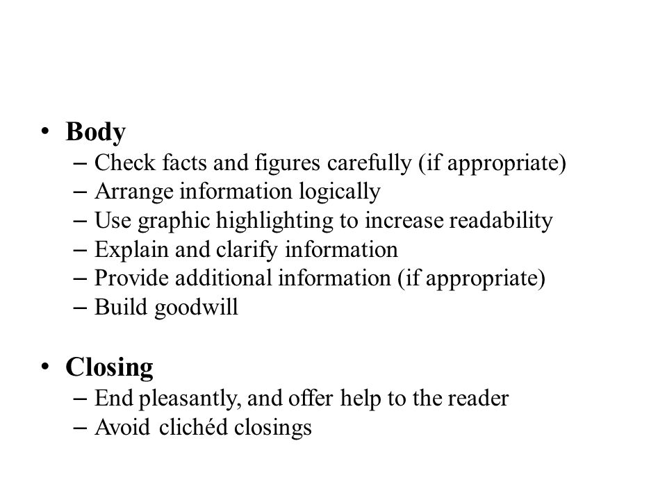 Body Closing Check facts and figures carefully (if appropriate)