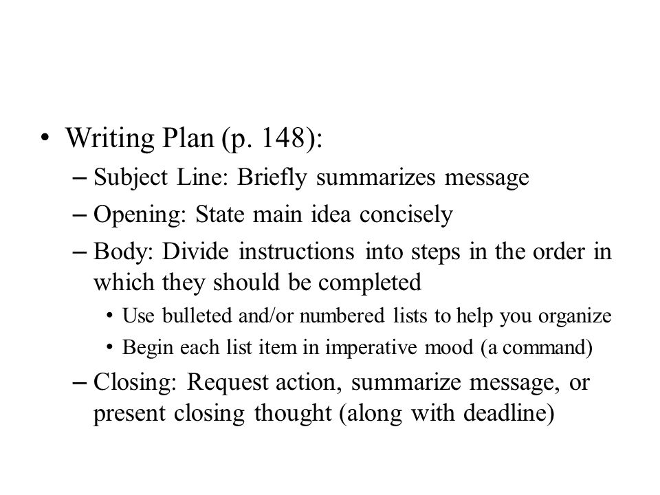 Writing Plan (p. 148): Subject Line: Briefly summarizes message