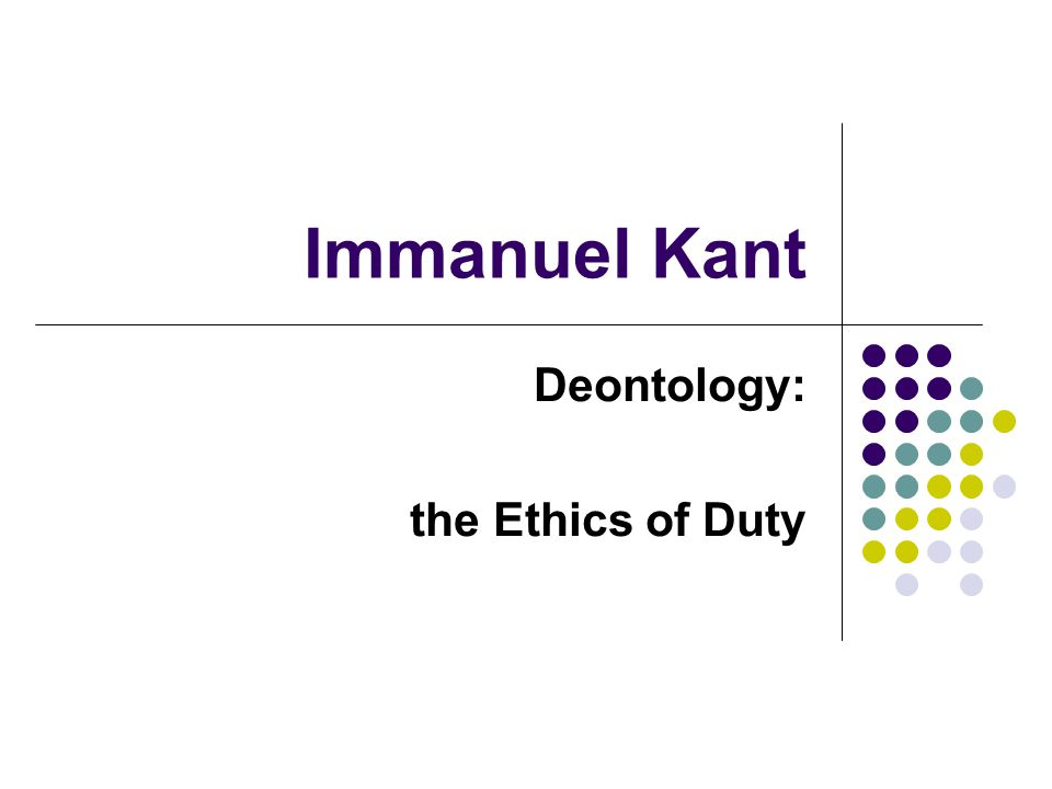 Deontology: the Ethics of Duty