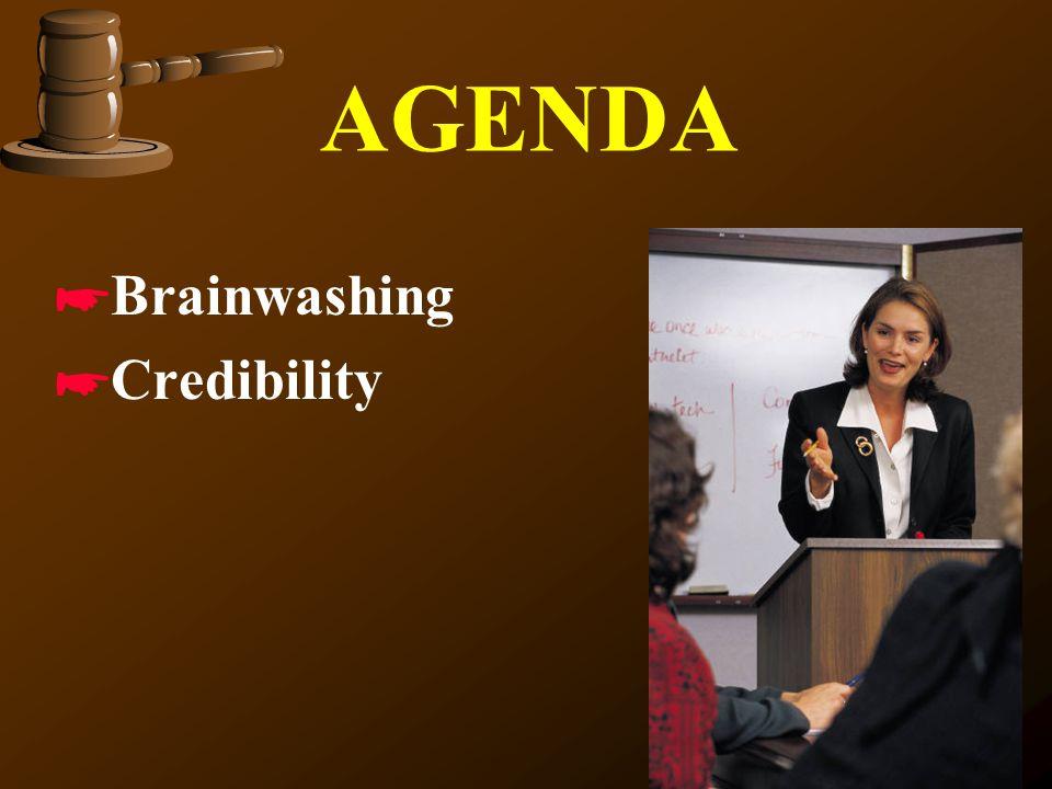 AGENDA Brainwashing Credibility