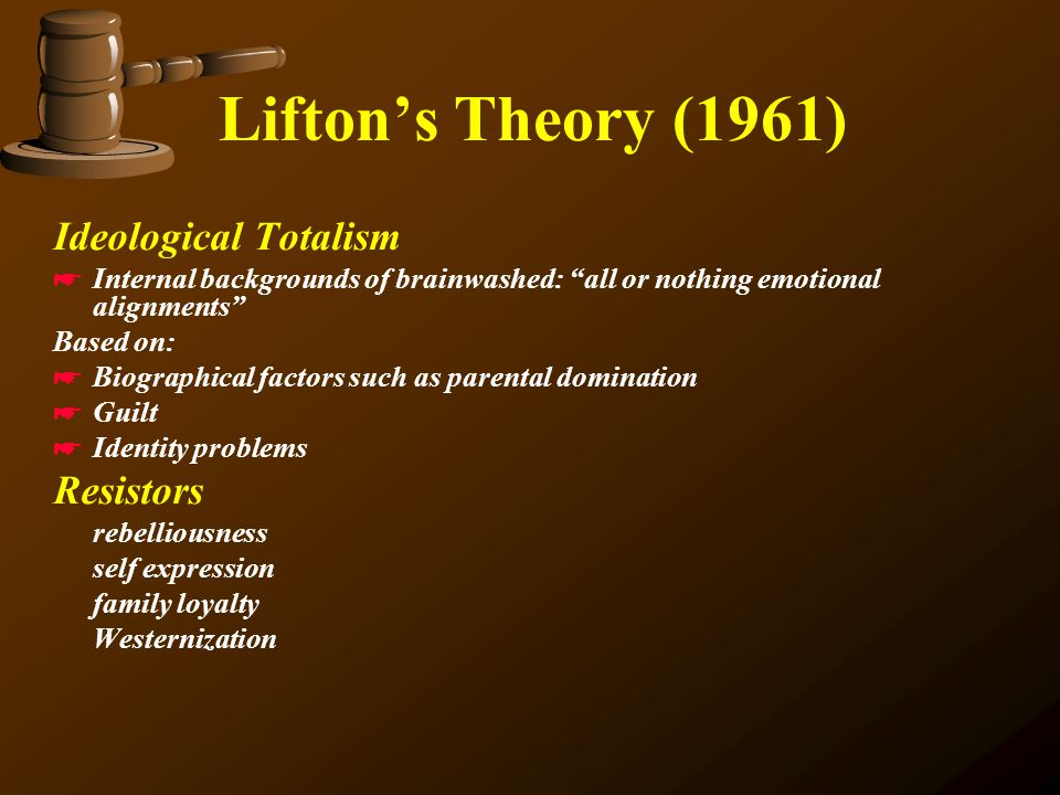 Lifton's Theory (1961) Ideological Totalism Resistors