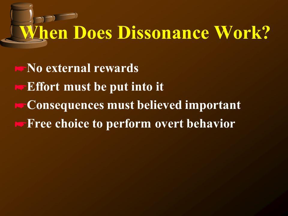 When Does Dissonance Work