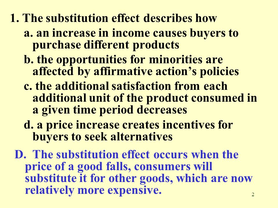 1. The substitution effect describes how