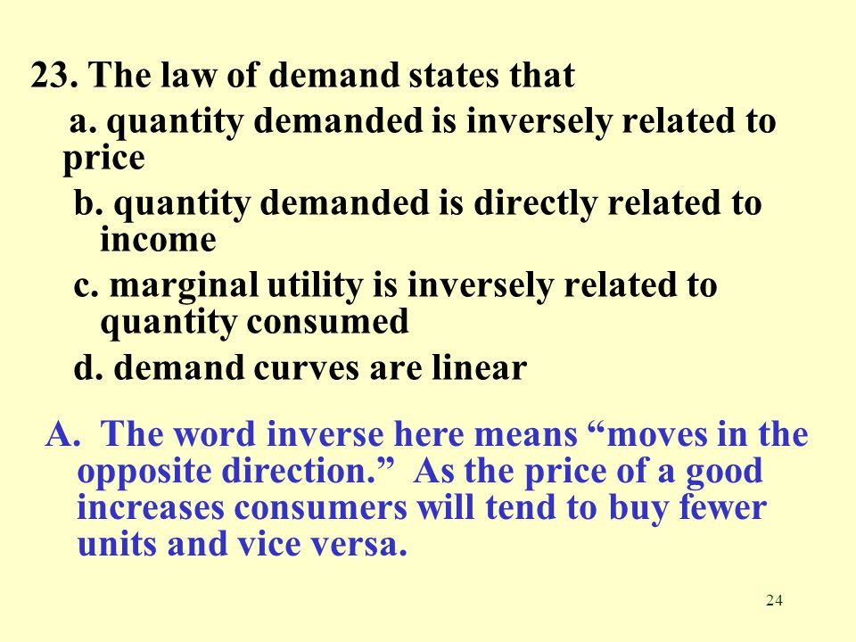 23. The law of demand states that