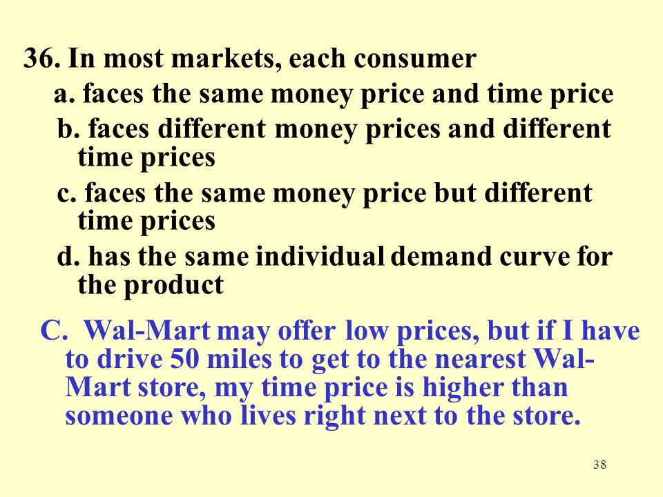 36. In most markets, each consumer