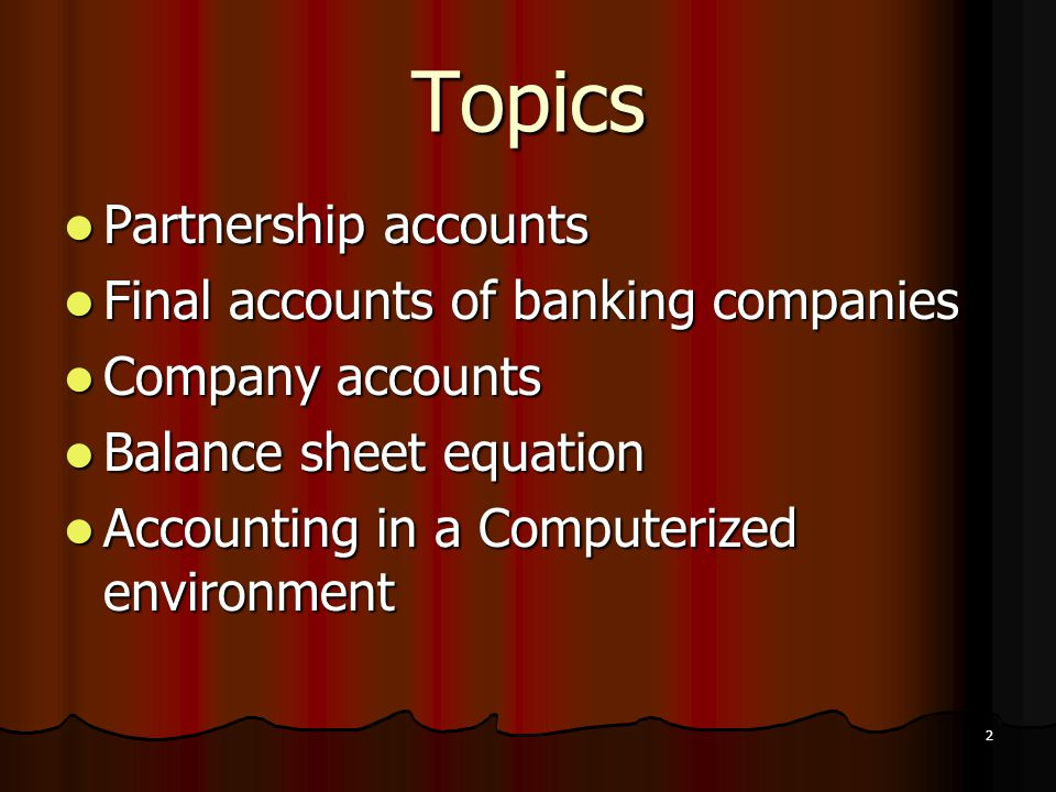 Topics Partnership accounts Final accounts of banking companies