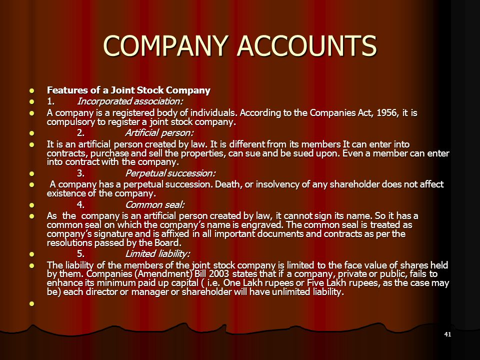 COMPANY ACCOUNTS Features of a Joint Stock Company