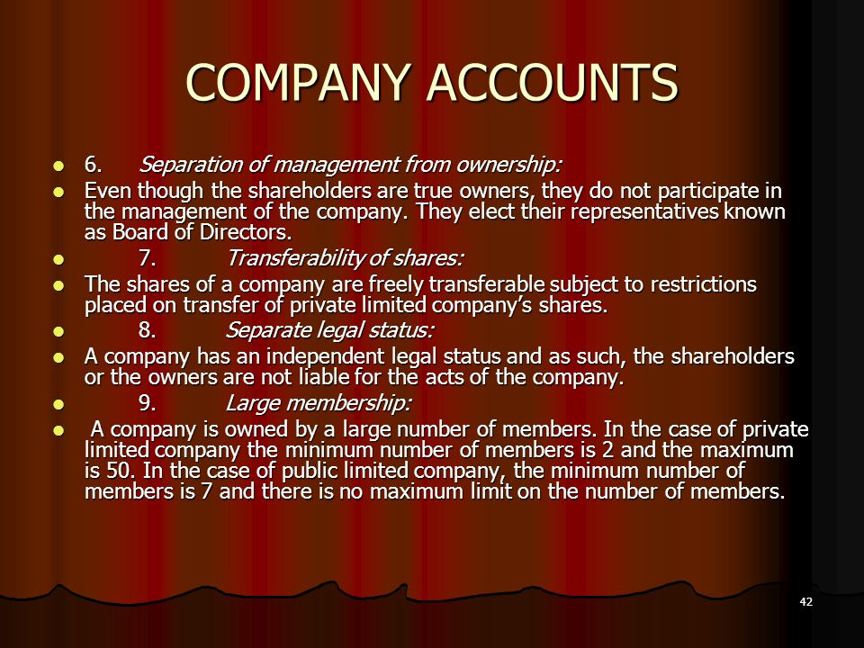 COMPANY ACCOUNTS 6. Separation of management from ownership: