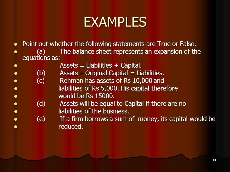EXAMPLES Point out whether the following statements are True or False.