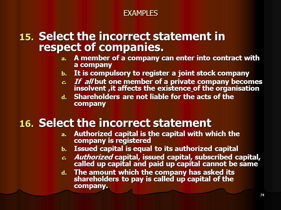 Select the incorrect statement in respect of companies.