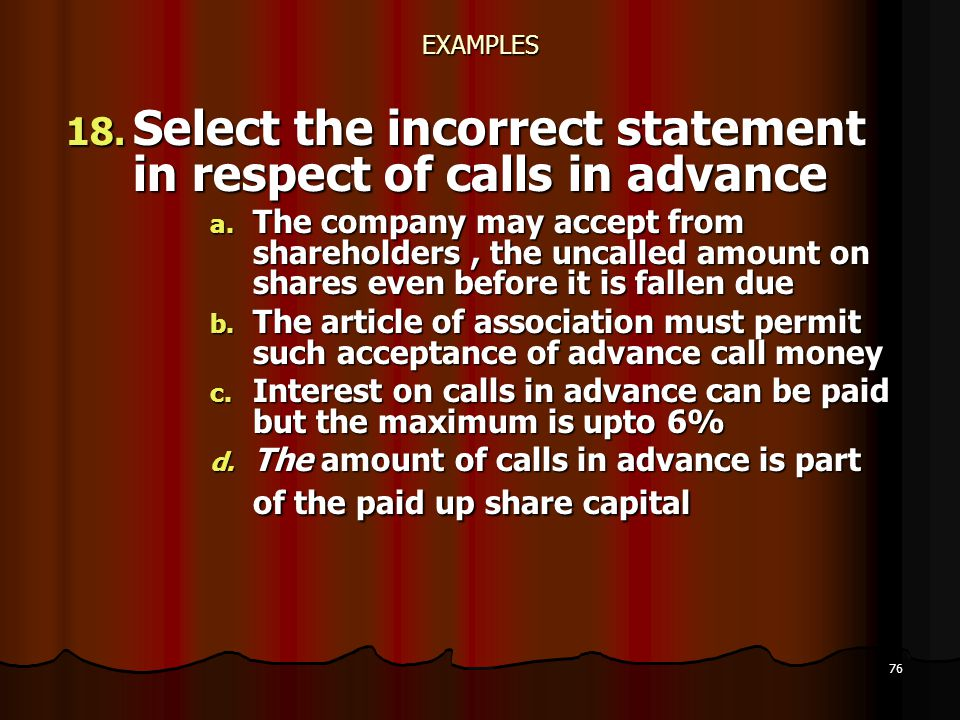 Select the incorrect statement in respect of calls in advance