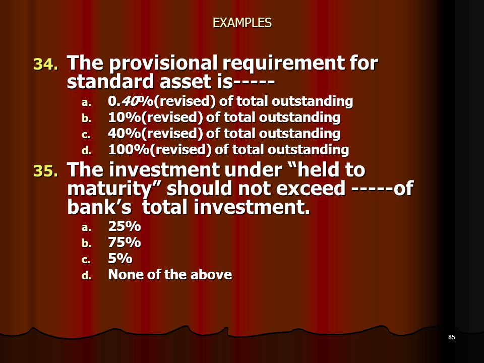 The provisional requirement for standard asset is-----