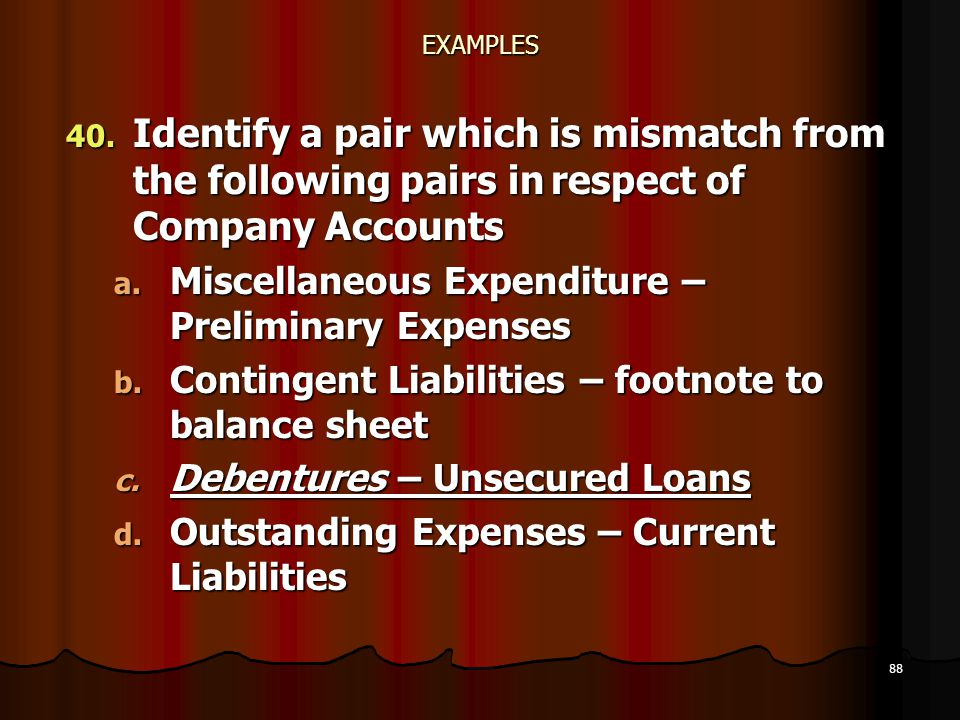 EXAMPLES Identify a pair which is mismatch from the following pairs in respect of Company Accounts.