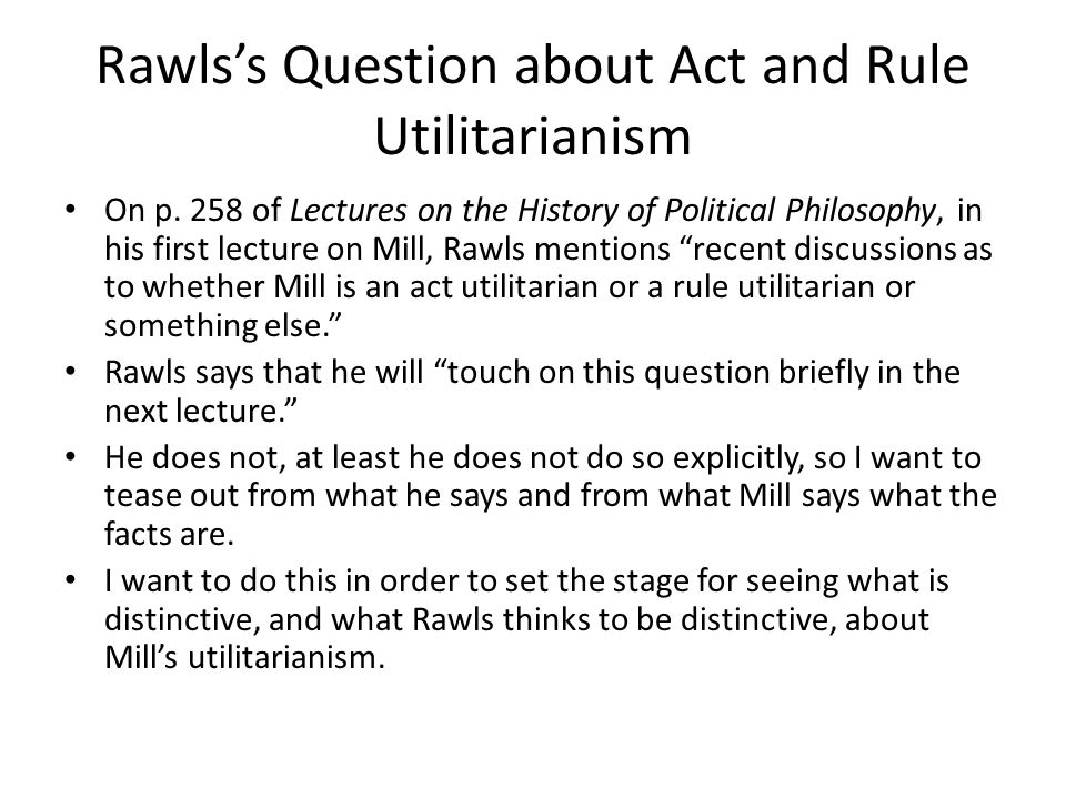Rawls's Question about Act and Rule Utilitarianism