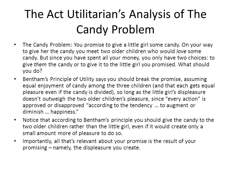 The Act Utilitarian's Analysis of The Candy Problem