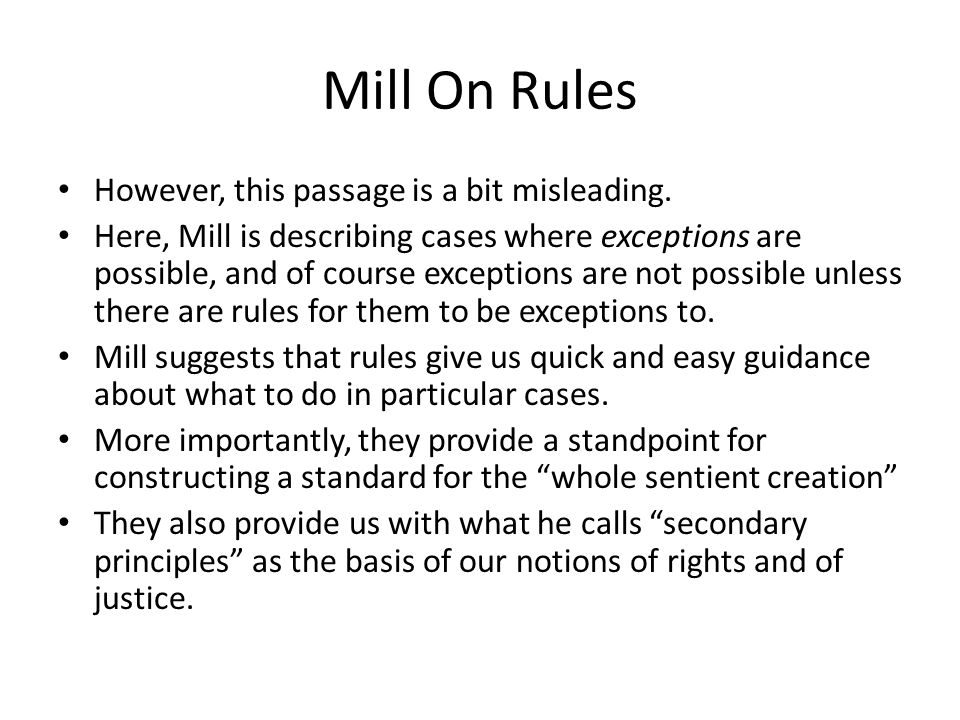 Mill On Rules However, this passage is a bit misleading.
