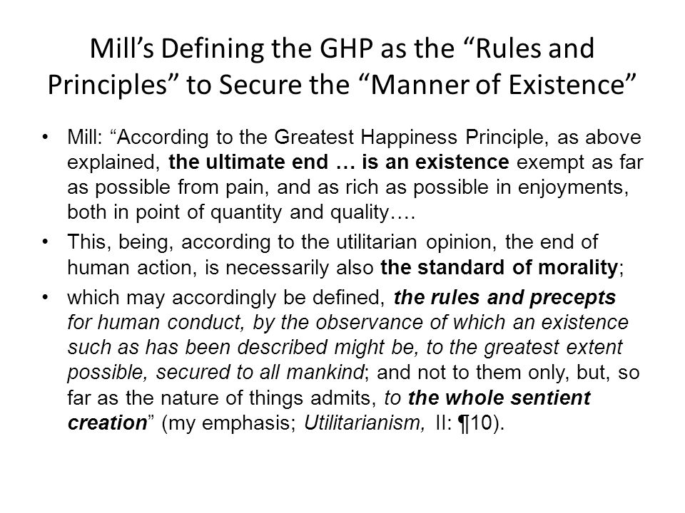 Mill's Defining the GHP as the Rules and Principles to Secure the Manner of Existence