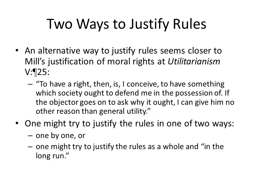 Two Ways to Justify Rules