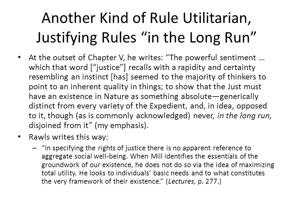 Another Kind of Rule Utilitarian, Justifying Rules in the Long Run