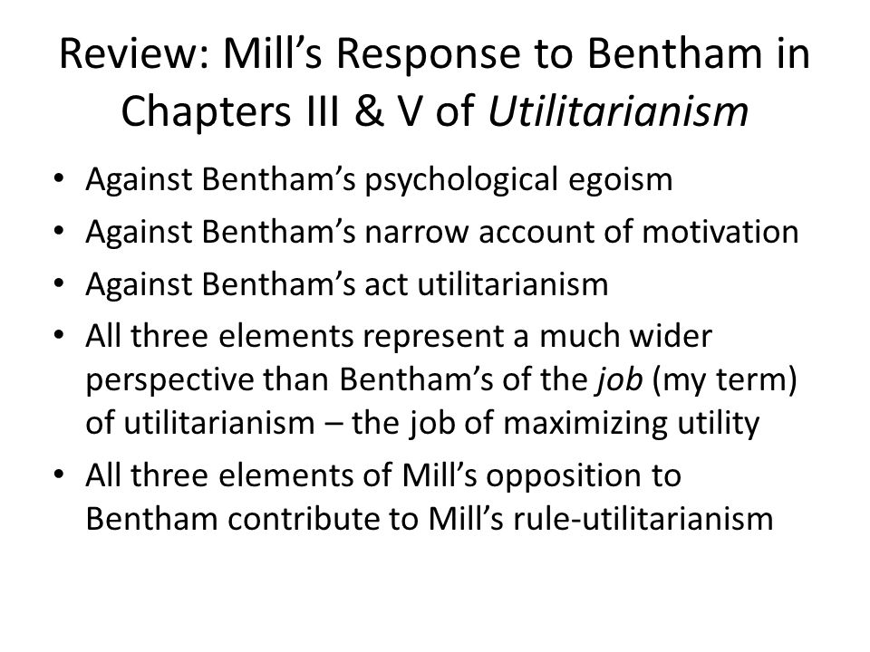 Review: Mill's Response to Bentham in Chapters III & V of Utilitarianism