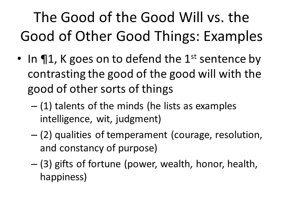 The Good of the Good Will vs. the Good of Other Good Things: Examples