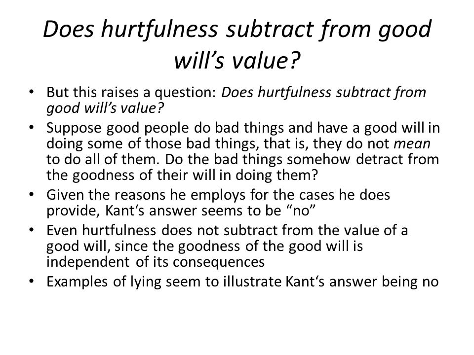 Does hurtfulness subtract from good will's value