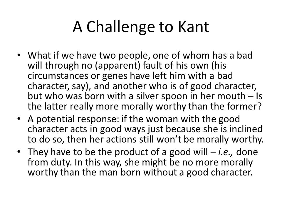 A Challenge to Kant