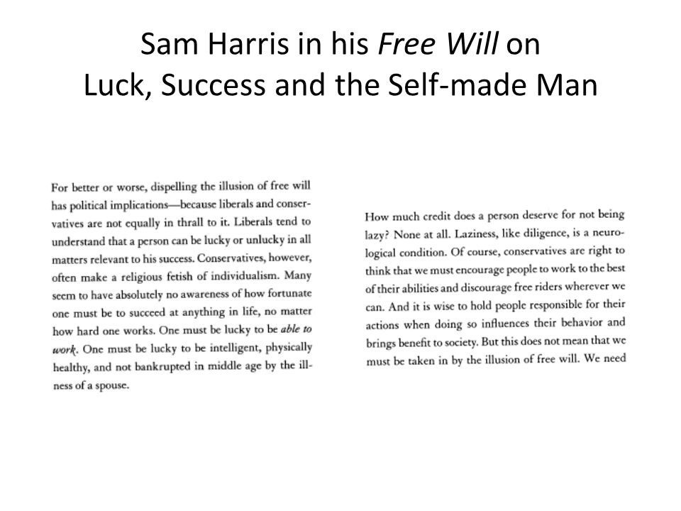 Sam Harris in his Free Will on Luck, Success and the Self-made Man