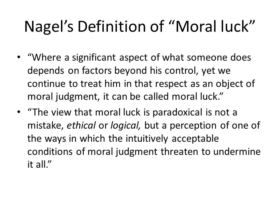 Nagel's Definition of Moral luck