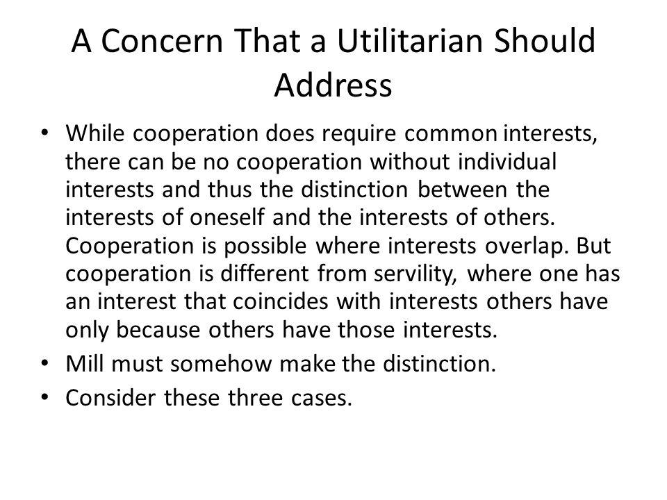 A Concern That a Utilitarian Should Address