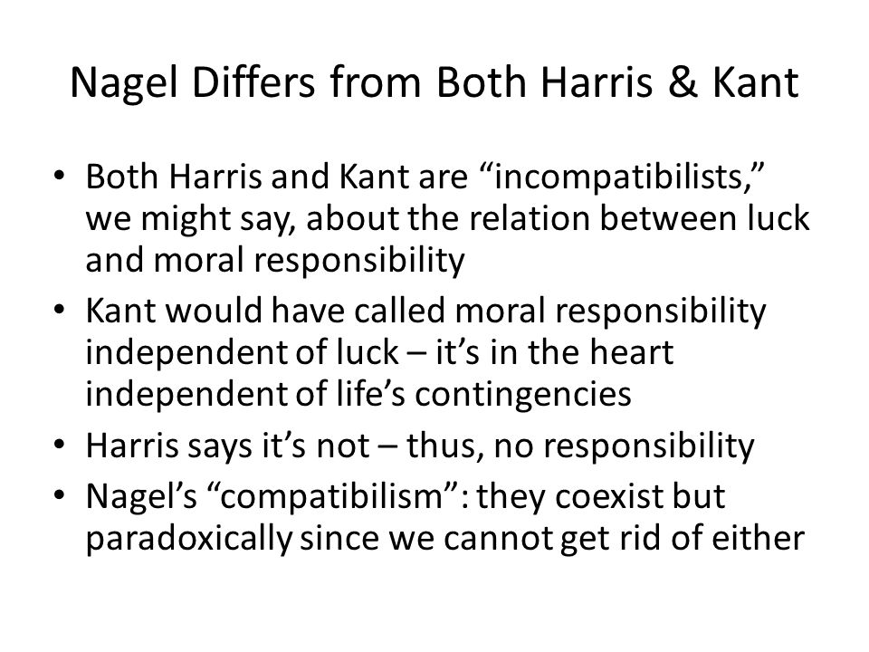 Nagel Differs from Both Harris & Kant