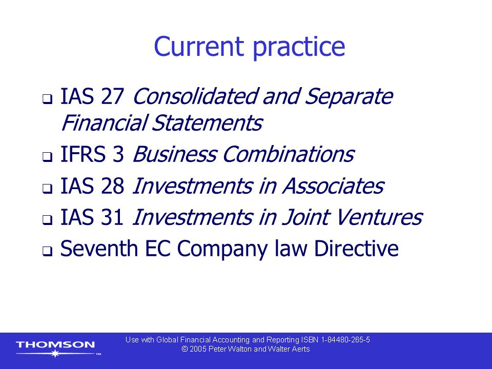 Current practice IAS 27 Consolidated and Separate Financial Statements