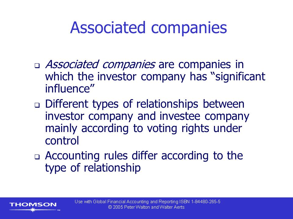 Associated companies Associated companies are companies in which the investor company has significant influence