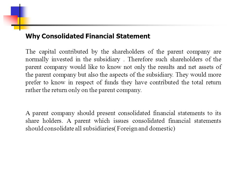 Why Consolidated Financial Statement
