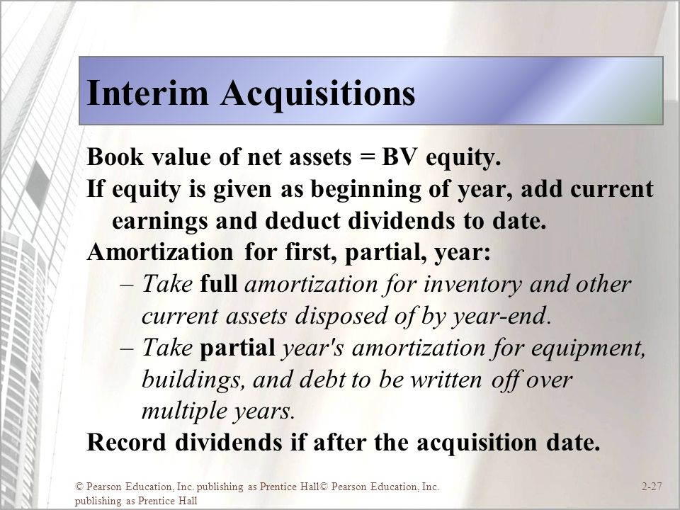 Interim Acquisitions Book value of net assets = BV equity.