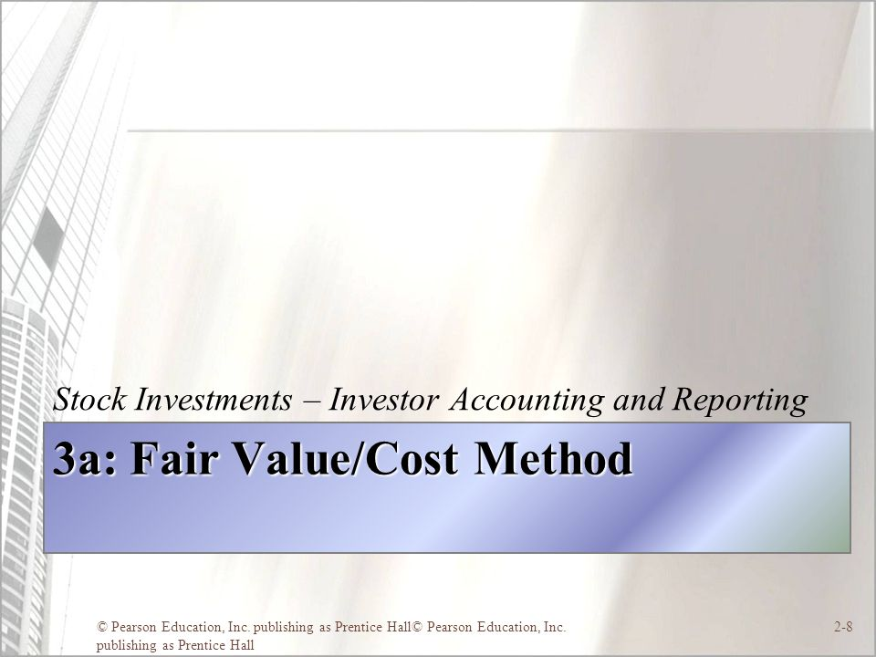 3a: Fair Value/Cost Method