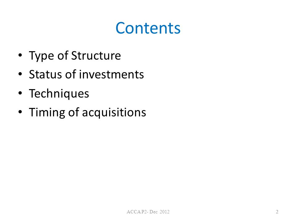 Contents Type of Structure Status of investments Techniques