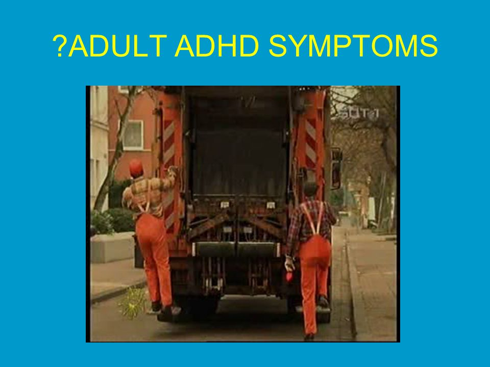 ADULT ADHD SYMPTOMS