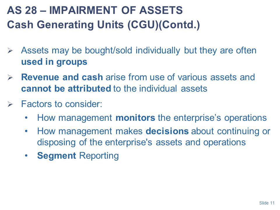 AS 28 – IMPAIRMENT OF ASSETS Cash Generating Units (CGU)(Contd.)