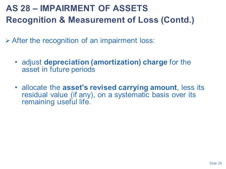 AS 28 – IMPAIRMENT OF ASSETS Recognition & Measurement of Loss (Contd