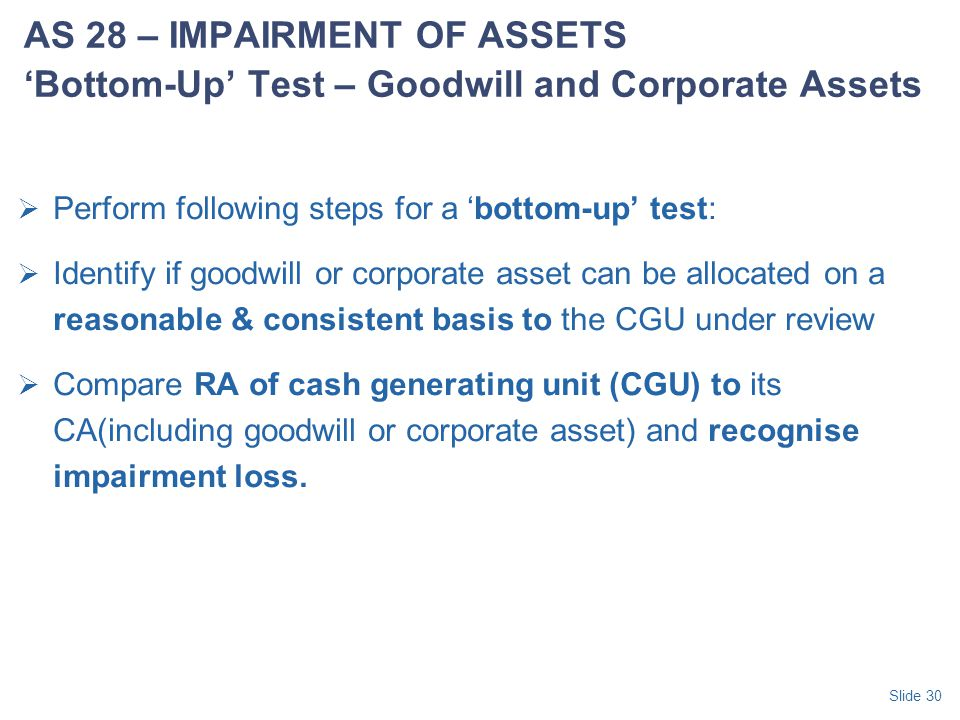 AS 28 – IMPAIRMENT OF ASSETS 'Bottom-Up' Test – Goodwill and Corporate Assets