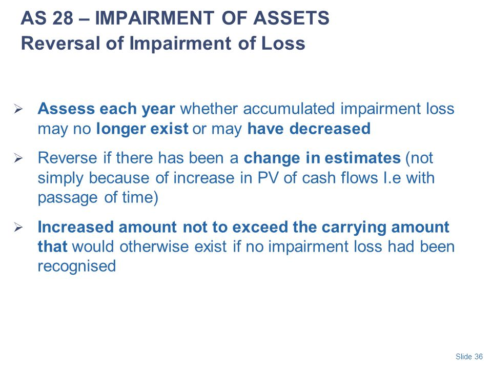 AS 28 – IMPAIRMENT OF ASSETS Reversal of Impairment of Loss