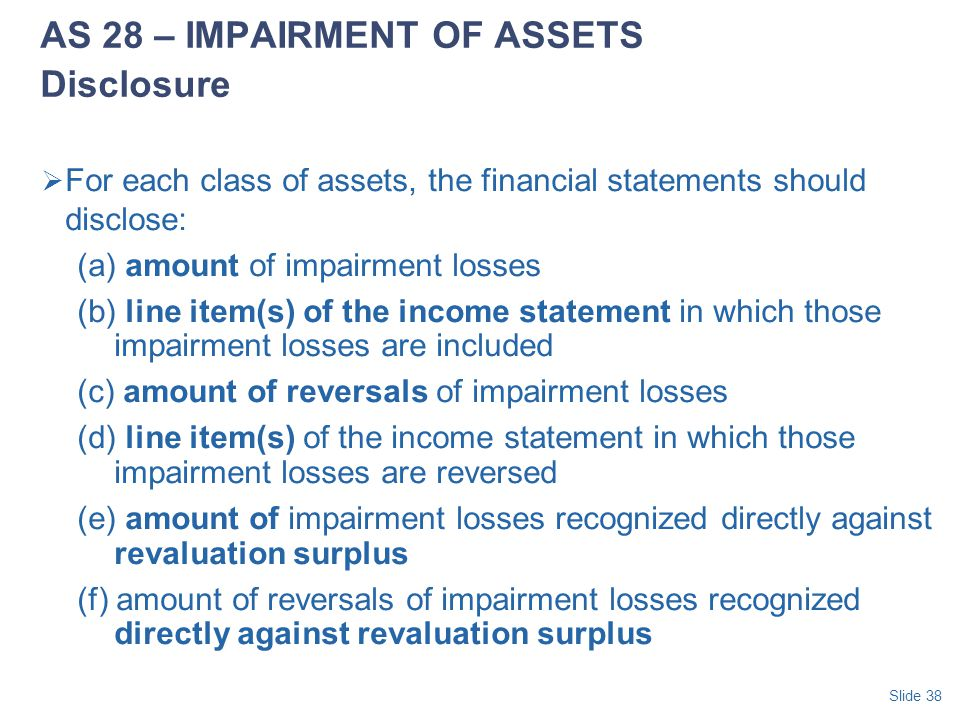 AS 28 – IMPAIRMENT OF ASSETS Disclosure
